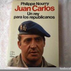Libros de segunda mano: JUAN CARLOS UN REY PARA LOS REPUBLICANOS - PHILIPPE NOURRY 1986. Lote 77584057