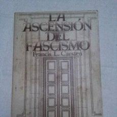 Livros em segunda mão: LA ASCENSIÓN DEL FASCISMO - FRANCIS L. CARSTEN. SEIX BARRAL, 1971. Lote 77850661