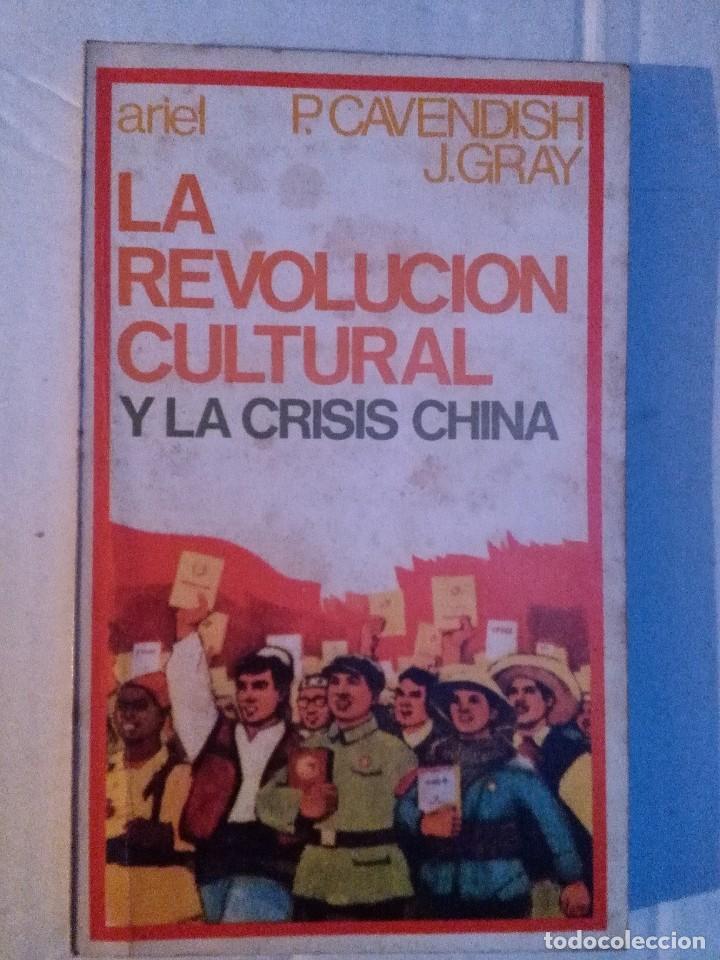 LA REVOLUCION CULTURAL Y LA CRISIS CHINA. P. CAVENDISH Y J,GRAY. ED. ARIEL, 1970 (Libros de Segunda Mano - Historia Moderna)