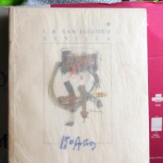 Libros de segunda mano: INSTITUTO DE BACHILLERATO SAN ISIDORO. 150 AÑOS. SEVILLA. Lote 78438145