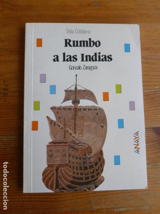 RUMBO A LAS INDIAS. GONZALO ZARAGOZA. ANAYA. 1989 94PP (Libros de Segunda Mano - Historia Moderna)