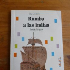 Libros de segunda mano: RUMBO A LAS INDIAS. GONZALO ZARAGOZA. ANAYA. 1989 94PP. Lote 121145614
