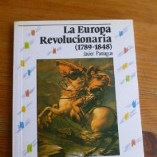 Libros de segunda mano: LA EUROPA REVOLUCIONARIA. 1789-1848 PANIAGUA. ANAYA. 1989 96PP. Lote 78579041