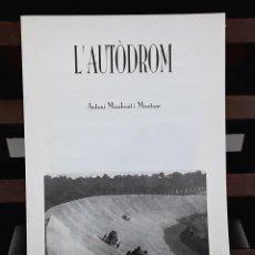 Libros de segunda mano: L'AUTÒDROM. ANTONI MIRABENT I MUNTANÉ. AYUT. DE SANT PERE DE RIBES. C. DE FESTES DE RIBES. 1999.. Lote 79773241