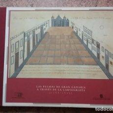 Libros de segunda mano: LAS PALMAS DE GRAN CANARIA A TRAVÉS DE LA CARTOGRAFÍA 1588-1899. EXCELENTE ESTADO. ABUNDANTES MAPAS.. Lote 79810049