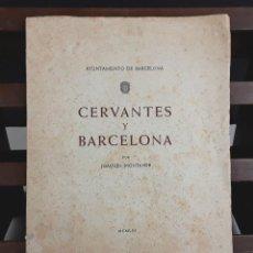 Libros de segunda mano: CERVANTES Y BARCELONA. JOAQUÍN MONTANER. INST. GRÁFICO DE VILANOVA. 1953.. Lote 79883397