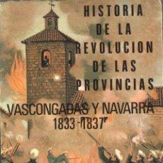 Libros de segunda mano: HISTORIA DE LA REVOLUCIÓN DE LAS PROVINCIAS VASCONGADAS Y NAVARRA 1833-1837. FRANCISCO BACON. Lote 128279299