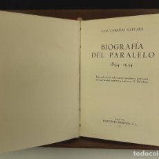 Libros de segunda mano: BIOGRAFÍA DEL PARALELO 1894-1934. LUÍS CABAÑAS GUEVARA. EDIC. MEMPHIS. 1945.. Lote 80703970
