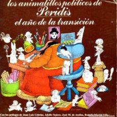 Libros de segunda mano: PERIDIS : LOS ANIMALILLOS POLÍTICOS - EL AÑO DE LA TRANSICIÓN (1977). Lote 80813315