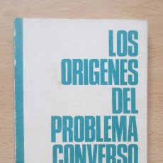 Libros de segunda mano: LOS ORÍGENES DEL PROBLEMA CONVERSO, POR ELOY BENITO RUANO. Lote 81032552