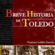 Libros de segunda mano: CASTILLA - ARTE - BREVE HISTORIA DE TOLEDO. Lote 81919192