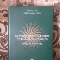 Libros de segunda mano: EXCURSIONES Y ESTUDIOS EN LAS ISLAS CANARIAS, DE CHARLES EDWARDES. SIN SEÑALES DE USO. TAPA DURA.. Lote 82265916