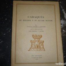 Libros de segunda mano: CADAQUES SU IGLESIA Y SU ALTAR MAYOR JOAQUIN GUITERT 1954 LA SELVA DEL CAMPO DEDICADO POR EL AUTOR. Lote 83491460