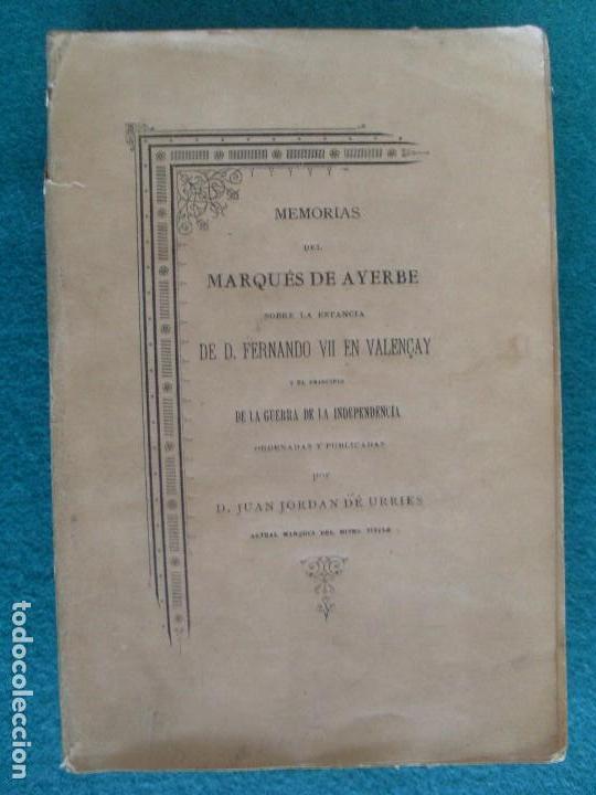 MEMORIAS DEL MARQUÉS DE AYERBE SOBRE LA ESTANCIA DE D. FERNANDO VII EN VALENCAY / 1893 (Libros de Segunda Mano - Historia Moderna)
