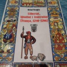 Libros de segunda mano: LLIBERTAT, IGUALTAT I FRATERNITAT. ( FRANÇA, 1789-1796 ) - ORIOL VERGÉS--LES ARRELS-1º EDIC. 1989. Lote 83686400