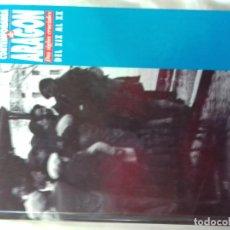 Libros de segunda mano: HISTORIA DE ARAGON CONTEMPORANEA. DOS SIGLOS CRUCIALES XIX Y XX. TAMAÑO GRANDE 27X20 CM. EDITA HERAL. Lote 139583608