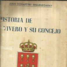 Libros de segunda mano: HISTORIA DE VIVERO Y SU CONCEJO. JUAN DONAPETRY YRUBARNEGARAY. VIVERO. LUGO. 1953. Lote 84001176