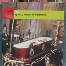 Libros de segunda mano: 1975 AGONIA Y MUERTE DEL FRANQUISMO. Lote 84303684