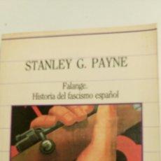 Libros de segunda mano: FALANGE, HISTORIA DEL FASCISMO ESPAÑOL, DE STANLEY G. PAYNE. . Lote 84406148