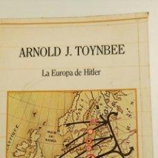 Libros de segunda mano: LA EUROPA DE HITLER, DE ARNOLD J. TOYNBEE. . Lote 84407020