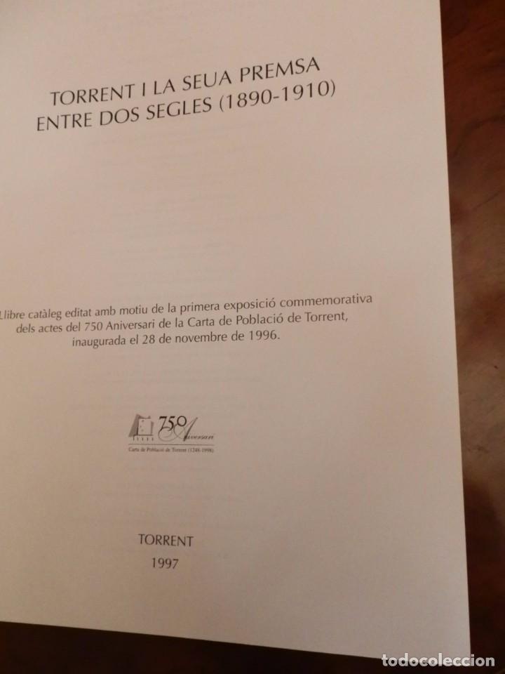 Libros de segunda mano: TORRENT Y LA SEUA PREMSA ENTRE DOS SEGLES 1890-1910,+500 PP, GRAN FORMATO 35X47 - Foto 4 - 84503372