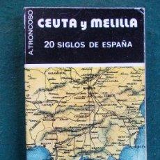 Libros de segunda mano: CEUTA Y MELILLA - 20 SIGLOS DE ESPAÑA. Lote 84790076