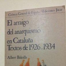 Libros de segunda mano: EL ARRAIGO DEL ANARQUISMO EN CATALUÑA. TEXTOS DE 1926-1934 - BALCELLS, ALBERT - TDK269. Lote 85010560