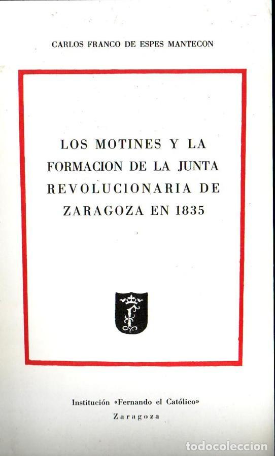 LOS MOTINES Y LA FORMACIÓN DE LA JUNTA REVOLUCIONARIA DE ZARAGOZA EN 1835. CARLOS FRANCO DE ESPES MA (Libros de Segunda Mano - Historia Moderna)
