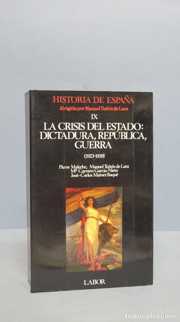 LA CRISIS DEL ESTADO: DICTADURA, REPUBLICA, GUERRA. 1923--1939 (Libros de Segunda Mano - Historia Moderna)