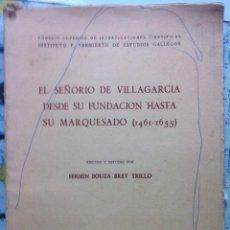 Libros de segunda mano: BOUZA-BREY. EL SEÑORÍO DE VILLAGARCÍA DESDE SU FUNDACIÓN HASTA SU MARQUESADO. 1965. Lote 85537164