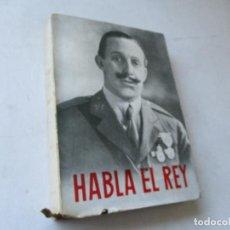 Libros de segunda mano: HABLA EL REY - JOSÉ GUTIÉRREZ-RAVÉ .- MADRID 1955. Lote 85536104