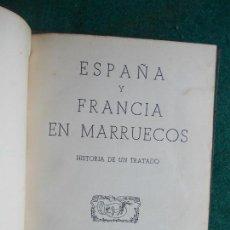Libros de segunda mano: ESPAÑA Y FRANCIA EN MARRUECOS 1.942 ENCUADERNADO. Lote 85701148