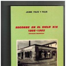Libros de segunda mano: SEGORBE EN EL SIGLO XIX. 1808 - 1902. JAIME FAUS Y FAUS. CAJA SEGORBE. 1988. NUEVO. . Lote 86246204