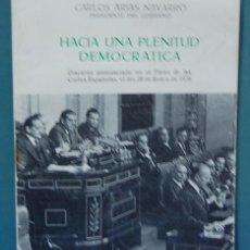 Libros de segunda mano: HACIA UNA PLENITUD DEMOCRÁTICA. DISCURSO DE CARLOS ARIAS NAVARRO. EDICIONES DEL MOVIMIENTO. Lote 86817276