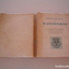 Libros de segunda mano: GUILHERME FELGUEIRAS. MONOGRAFIA DE MATOSINHOS. RM80920. . Lote 86824116