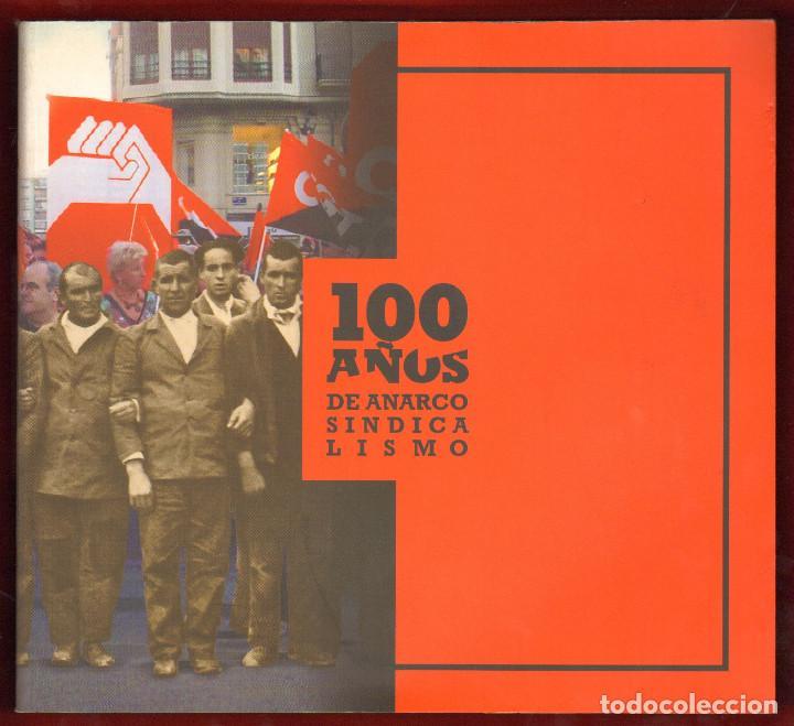 100 AÑOS DE ANARCO SINDICALISMO - CGT (Libros de Segunda Mano - Historia Moderna)
