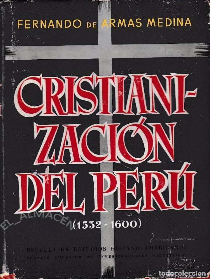 CRISTIANIZACIÓN DEL PERU 1532-1600 (F. DE ARMAS 1953) SIN USAR (Libros de Segunda Mano - Historia Moderna)