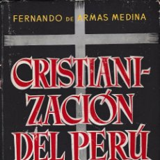 Libros de segunda mano: CRISTIANIZACIÓN DEL PERU 1532-1600 (F. DE ARMAS 1953) SIN USAR. Lote 133241194