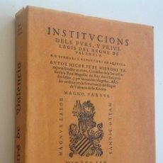 Libros de segunda mano: INSTITUCIONS DELS FURS Y PRIVILEGIS DEL REGNE DE VALENCIA * FACSIMIL DE LA EDICION DE 1580 * 414 PAG. Lote 87637428