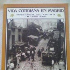 Libros de segunda mano: VIDA COTIDIANA EN MADRID. 1ER TERCIO SIGLO A TRAVÉS DE LAS FUENTES ORALES PILAR FOLGUERA . Lote 88380920