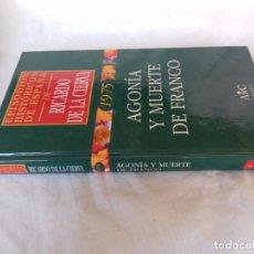 Livros em segunda mão: EPISODIOS HISTORICOS DE ESPAÑA DE RICARDO DE LA CIERVA-VOL 3-AGONIA Y MUERTE DE FRANCO. Lote 88865432