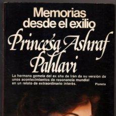 Libros de segunda mano: MEMORIAS DESDE EL EXILIO - PRINCESA ASHRAF PAHLAVI - ILUSTRADO *. Lote 89586776