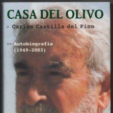 Libros de segunda mano: CASA DEL OLIVO - AUTOBIOGRAFIA (1949-2003) - CARLOS CASTILLA DEL PINO *. Lote 89850544