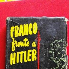 Libros de segunda mano: FRANCO FRENTE A HITLER - SIR ROBERT HODGSON - PRIMERA EDICIÓN 1954. Lote 89902788