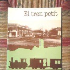 Libros de segunda mano: EL TREN PETIT 1887 FLAÇÀ 1987 FRANCESC XAVIER TURA IMPECABLE FERROCARRIL TRENES. Lote 90039948