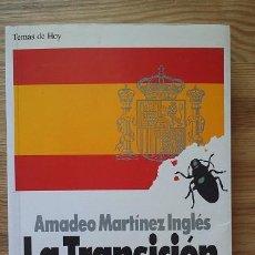 Libros de segunda mano: AMADEO MARTINEZ INGLÉS `LA TRANSICIÓN VIGILADA´ EDIIONES TEMAS DE HOY AÑO 1994. Lote 90202080