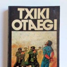 Libros de segunda mano: TXIKI/OTAEGI EL VIENTO Y LAS RAÍCES. J.S. ERAUSKIN. HORDAGO, 1978. Lote 144694054