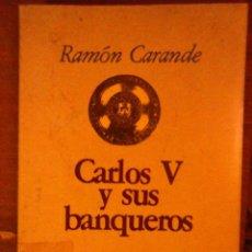 Libros de segunda mano: CARLOS V Y SUS BANQUEROS. TOMO II (EDICIÓN ABREVIADA) - RAMÓN CARANDE Y THOVAR. Lote 90465619