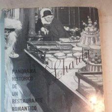 Libros de segunda mano: LHARDY PANORAMA HISTÓRICO RESTAURANTE ROMÁNTICO 1839-1978 MADRID JOSÉ ALTABELLA PREMIO ORTEGA GASSET. Lote 90651395