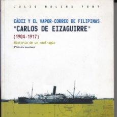Libros de segunda mano: CÁDIZ Y EL VAPOR - CORREO DE FILIPINAS CARLOS DE EIZAGUIRRE, HISTORIA DE UN NAUFRAGIO, ENVÍO GRATIS. Lote 90810550